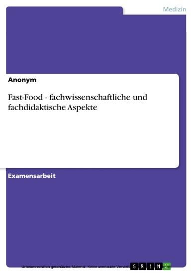 Fast-Food - fachwissenschaftliche und fachdidaktische Aspekte - Blick ins Buch
