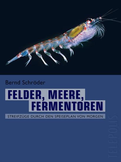 Felder, Meere, Fermentoren (Telepolis) - Blick ins Buch