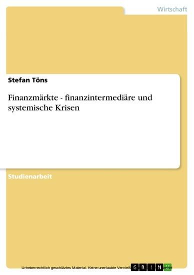 Finanzmärkte - finanzintermediäre und systemische Krisen - Blick ins Buch