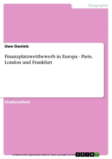 Finanzplatzwettbewerb in Europa - Paris, London und Frankfurt - Blick ins Buch