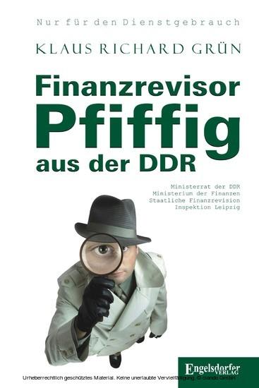 Finanzrevisor Pfiffig aus der DDR - Blick ins Buch