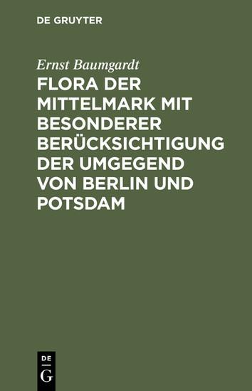 Flora der Mittelmark mit besonderer Berücksichtigung der Umgegend von Berlin und Potsdam - Blick ins Buch