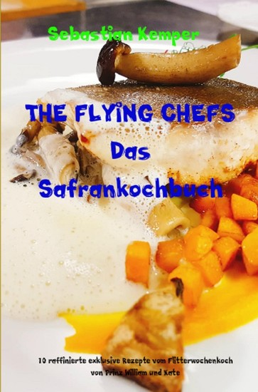 THE FLYING CHEFS Das Safrankochbuch - Blick ins Buch