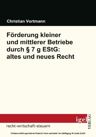 Förderung kleiner und mittlerer Betriebe durch § 7 g EStG: altes und neues Recht - Blick ins Buch
