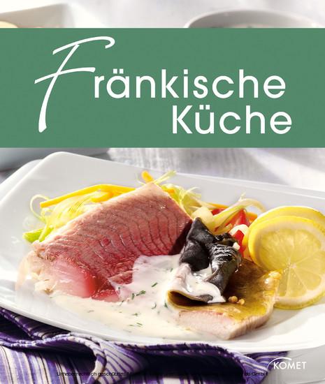 Fränkische Küche - Die schönsten Spezialitäten aus Franken - ePUB ...