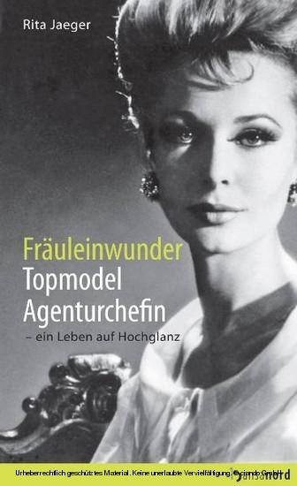 Fräuleinwunder, Topmodel, Agenturchefin - Blick ins Buch