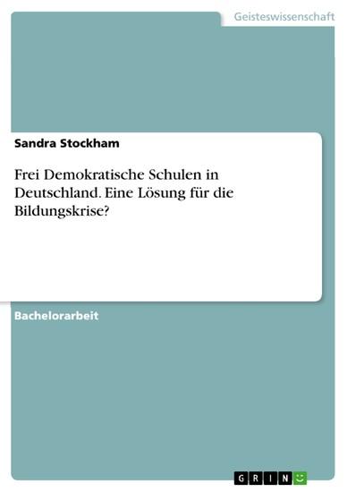 Frei Demokratische Schulen in Deutschland. Eine Lösung für die Bildungskrise? - Blick ins Buch