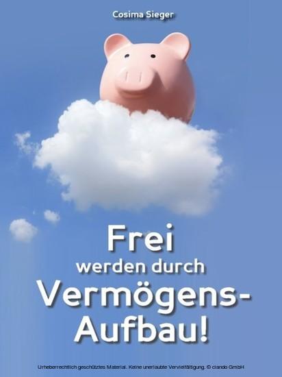 Frei werden durch Vermögensaufbau! - Blick ins Buch