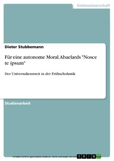 Für eine autonome Moral. Abaelards 'Nosce te ipsum' - Blick ins Buch