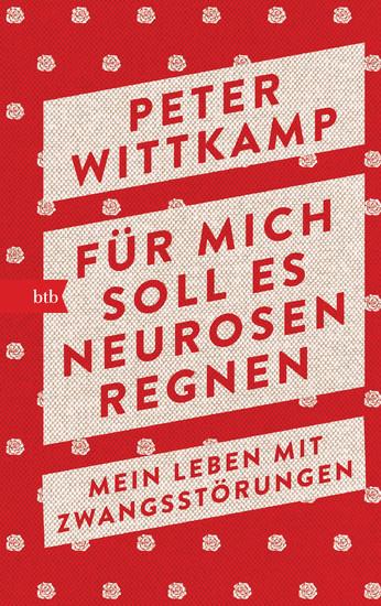 Für mich soll es Neurosen regnen - Blick ins Buch