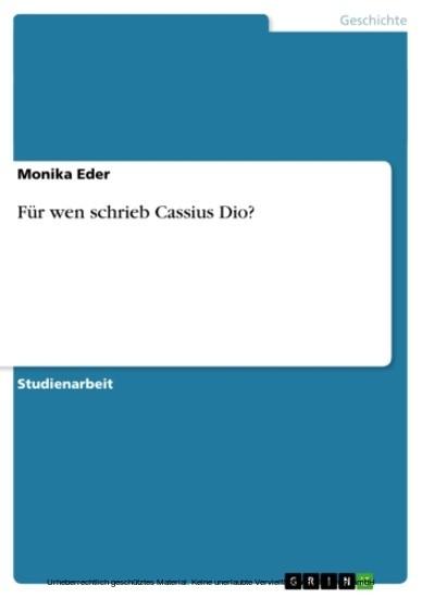 Für wen schrieb Cassius Dio? - Blick ins Buch