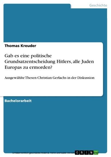Gab es eine politische Grundsatzentscheidung Hitlers, alle Juden Europas zu ermorden? - Blick ins Buch