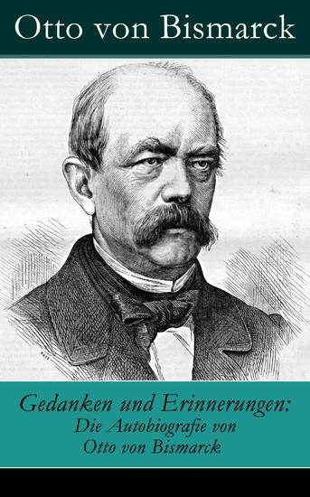 Gedanken und Erinnerungen: Die Autobiografie von Otto von Bismarck - Blick ins Buch