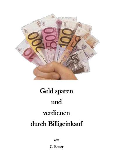Geld sparen und verdienen durch Billigeinkauf - Blick ins Buch
