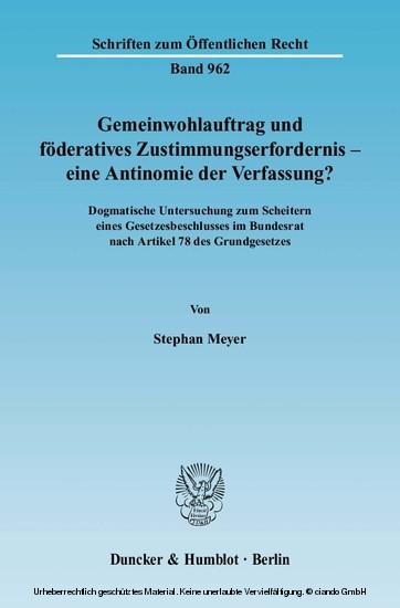 Gemeinwohlauftrag und föderatives Zustimmungserfordernis - eine Antinomie der Verfassung? - Blick ins Buch