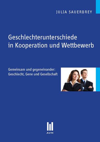 Geschlechterunterschiede in Kooperation und Wettbewerb - Blick ins Buch