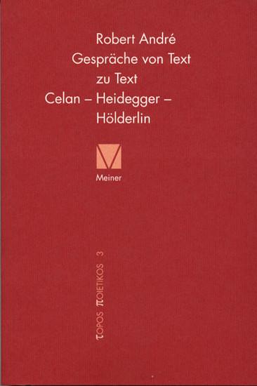 Gespräche von Text zu Text. Celan - Heidegger - Hölderlin - Blick ins Buch
