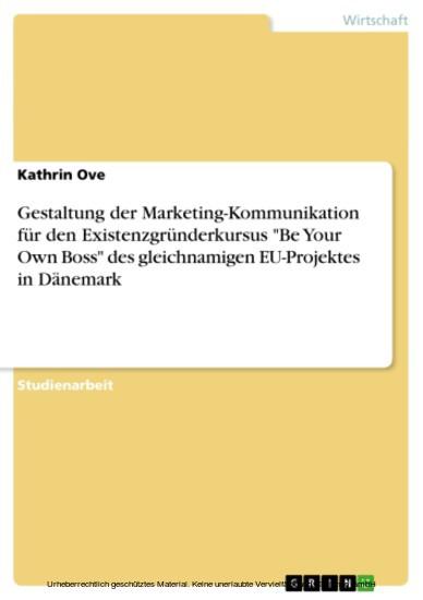 Gestaltung der Marketing-Kommunikation für den Existenzgründerkursus 'Be Your Own Boss' des gleichnamigen EU-Projektes in Dänemark - Blick ins Buch
