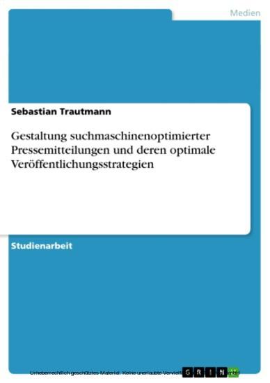 Gestaltung suchmaschinenoptimierter Pressemitteilungen und deren optimale Veröffentlichungsstrategien - Blick ins Buch