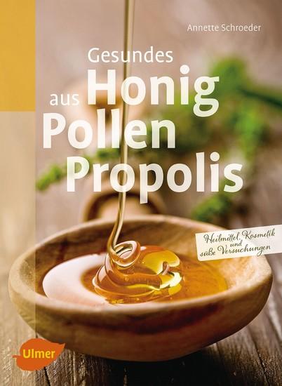 Gesundes aus Honig, Pollen, Propolis - Blick ins Buch