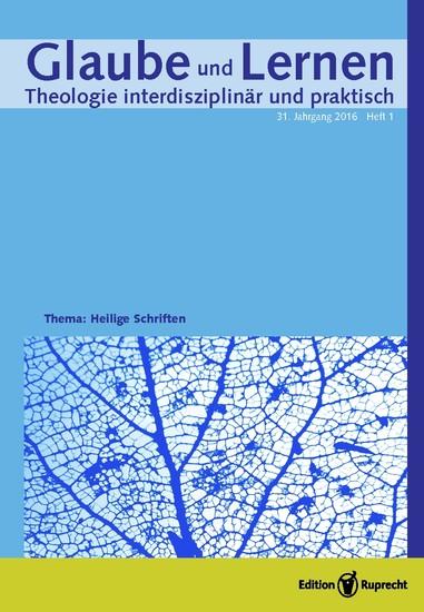 Glaube und Lernen 1/2016 Themenheft: Heilige Schriften - Blick ins Buch