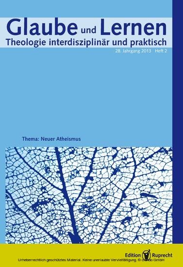 Glaube und Lernen 2/2013 Themenheft: Neuer Atheismus - Blick ins Buch