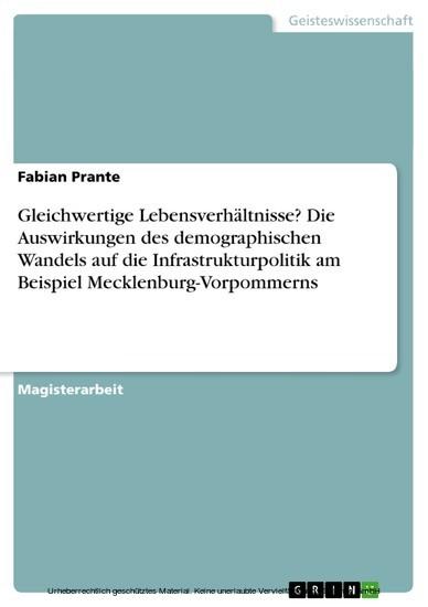 Gleichwertige Lebensverhältnisse? Die Auswirkungen des demographischen Wandels auf die Infrastrukturpolitik am Beispiel Mecklenburg-Vorpommerns - Blick ins Buch