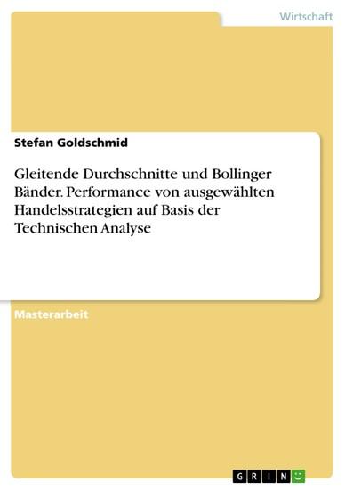 Gleitende Durchschnitte und Bollinger Bänder. Performance von ausgewählten Handelsstrategien auf Basis der Technischen Analyse - Blick ins Buch
