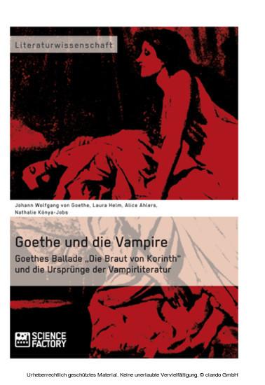Goethe und die Vampire. Goethes Ballade 'Die Braut von Korinth' und die Ursprünge der Vampirliteratur - Blick ins Buch
