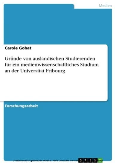 Gründe von ausländischen Studierenden für ein medienwissenschaftliches Studium an der Universität Fribourg - Blick ins Buch