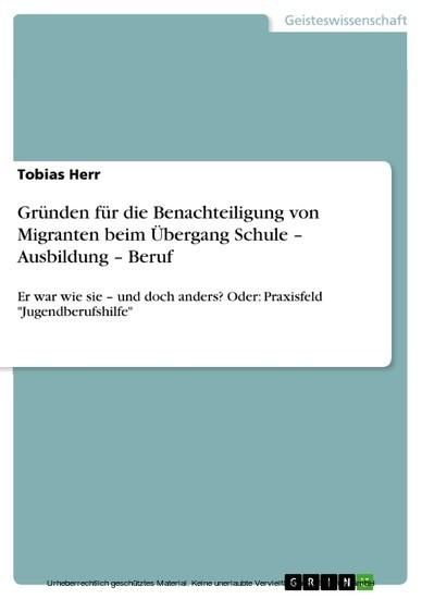 Gründen für die Benachteiligung von Migranten beim Übergang Schule - Ausbildung - Beruf - Blick ins Buch