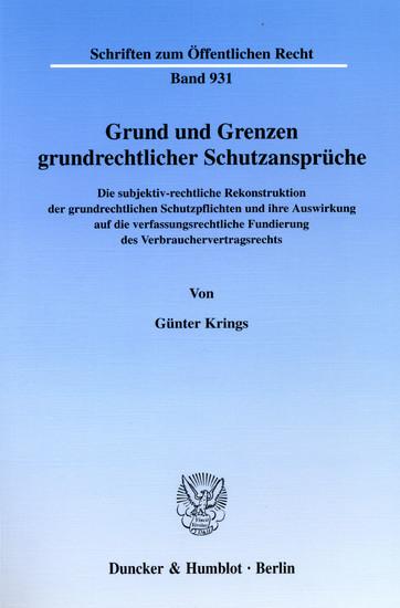Grund und Grenzen grundrechtlicher Schutzansprüche. - Blick ins Buch