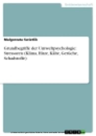 Grundbegriffe der Umweltpsychologie: Stressoren (Klima, Hitze, Kälte, Gerüche, Schadstoffe) - Blick ins Buch