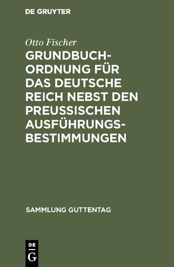 Grundbuchordnung für das Deutsche Reich nebst den preußischen Ausführungsbestimmungen - Blick ins Buch