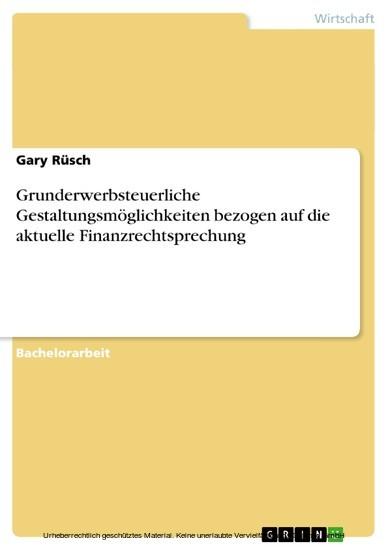 Grunderwerbsteuerliche Gestaltungsmöglichkeiten bezogen auf die aktuelle Finanzrechtsprechung - Blick ins Buch
