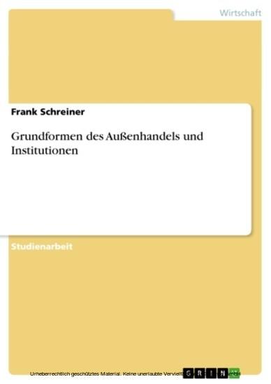 Grundformen des Außenhandels und Institutionen - Blick ins Buch
