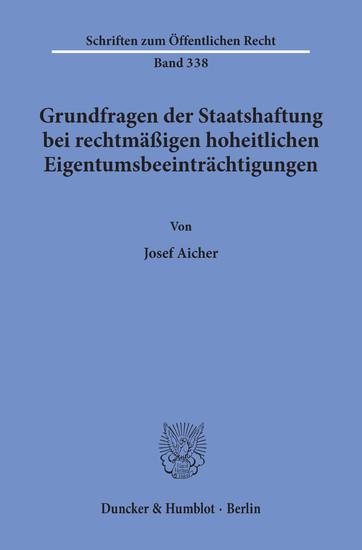 Grundfragen der Staatshaftung bei rechtmäßigen hoheitlichen Eigentumsbeeinträchtigungen. - Blick ins Buch