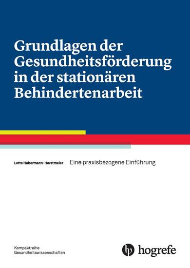 Grundlagen der Gesundheitsförderung in der stationären Behindertenarbeit - Blick ins Buch