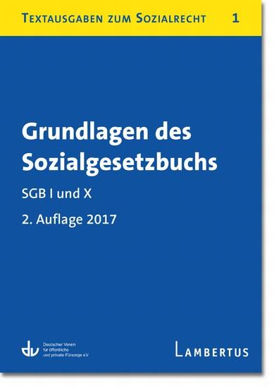 Grundlagen des Sozialgesetzbuchs. SGB I und X - Stand 1.1.2017 - Blick ins Buch