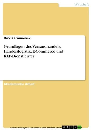 Grundlagen des Versandhandels. Handelslogistik, E-Commerce und KEP-Dienstleister - Blick ins Buch