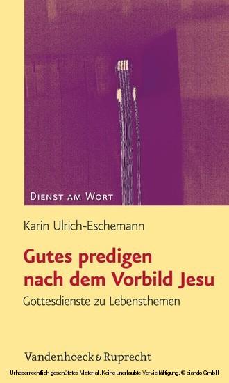 Gutes predigen nach dem Vorbild Jesu - Blick ins Buch