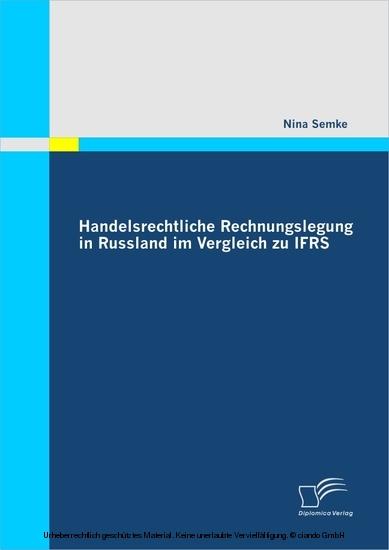 Handelsrechtliche Rechnungslegung in Russland im Vergleich zu IFRS - Blick ins Buch