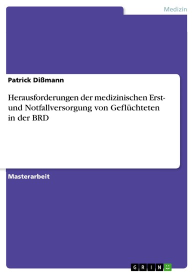 Herausforderungen der medizinischen Erst- und Notfallversorgung von Geflüchteten in der BRD - Blick ins Buch