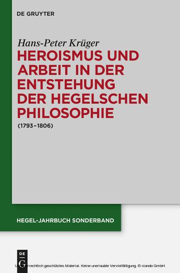 Heroismus und Arbeit in der Entstehung der Hegelschen Philosophie - Blick ins Buch