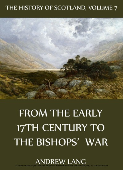 The History Of Scotland - Volume 7: From The Early 17th Century To The Bishops' War - Blick ins Buch
