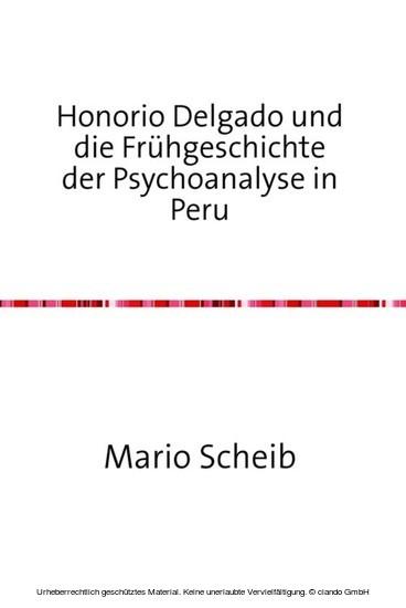 Honorio Delgado und die Frühgeschichte der Psychoanalyse in Peru - Blick ins Buch