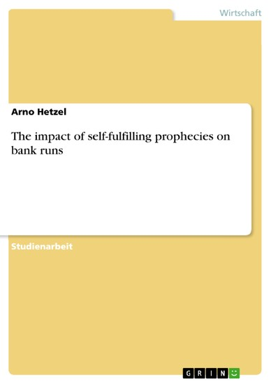 The impact of self-fulfilling prophecies on bank runs - Blick ins Buch