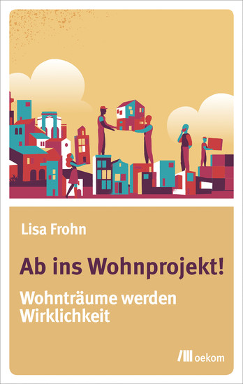 Ab ins Wohnprojekt! - Blick ins Buch