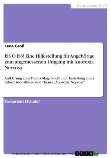 ISS O ISS! Eine Hilfestellung für Angehörige zum angemessenen Umgang mit Anorexia Nervosa - Blick ins Buch