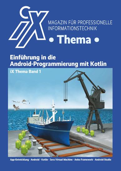 iX Thema: Einführung in die Android-Programmierung mit Kotlin - Blick ins Buch